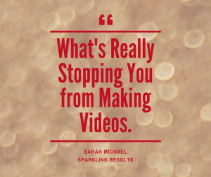 whats-really-stopping-you-from-making-videos